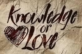 knowledge, love